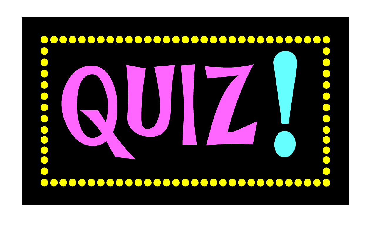 Do you dare try our quizzes?
