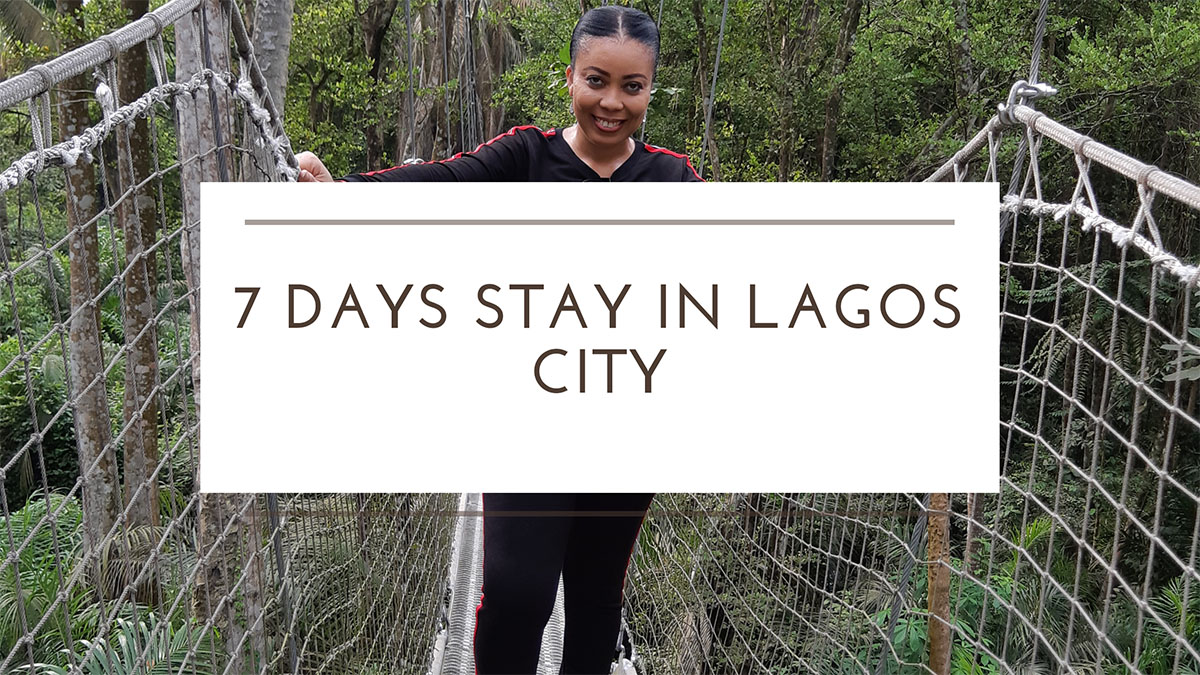 7 days stay in Lagos city